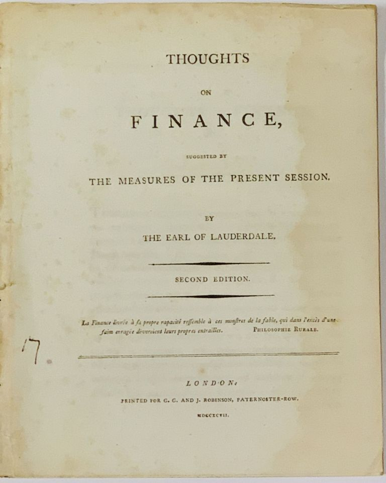 THOUGHTS On FINANCE, Suggested by The Measures of the Present Session.; By the Earl of Lauderdale. James Maitland Lauderdale, Earl of, 1759 - 1839.