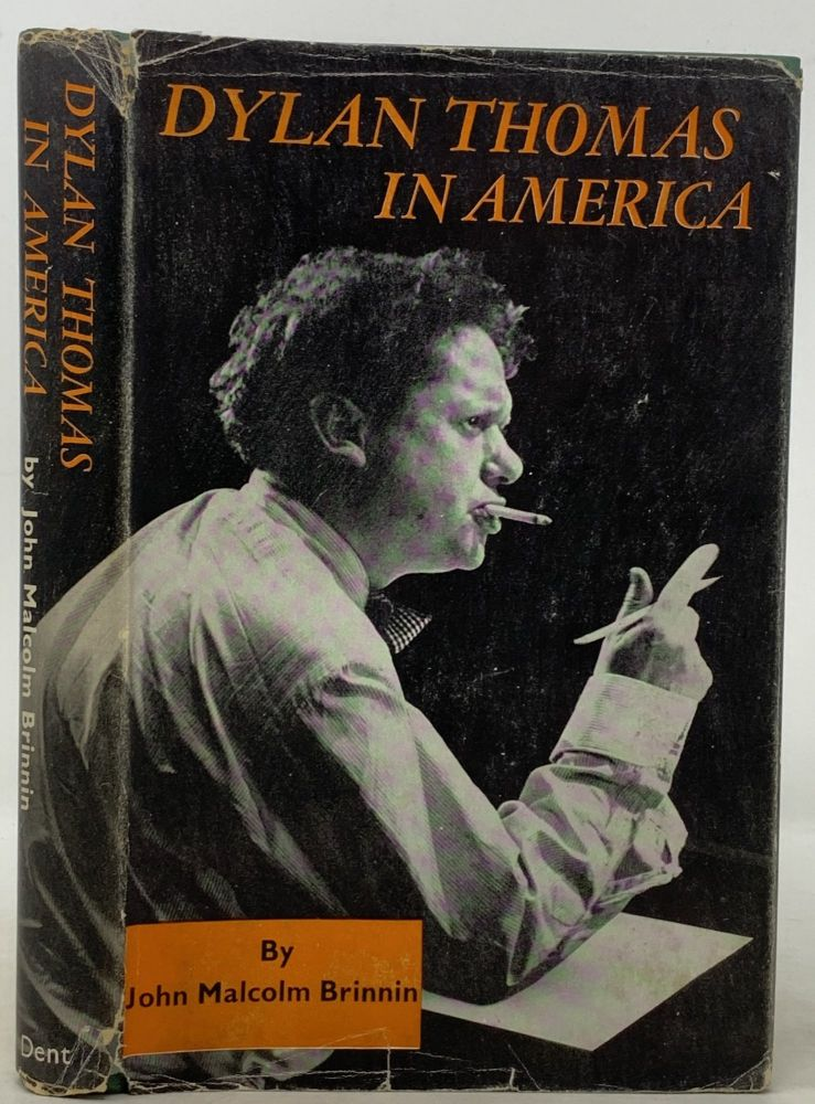 DYLAN THOMAS In AMERICA. Dylan - Subject. Brinnin Thomas, John Malcolm, 1914 - 1953.