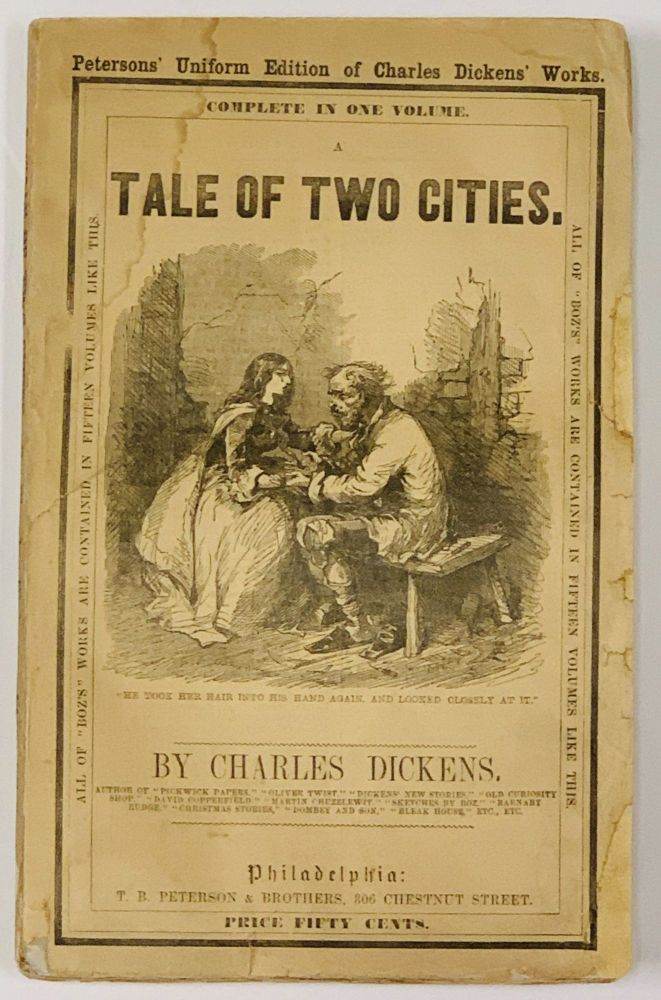 A TALE Of TWO CITIES.; Petersons' Uniform Edition of Charles Dickens' Works. Complete in One Volume. Price Fifty Cents. Charles Dickens, 1812 - 1870.