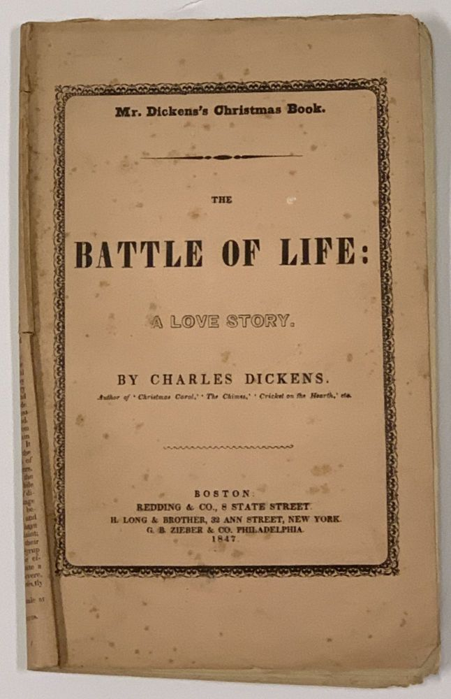 The BATTLE Of LIFE. A Love Story. Charles Dickens, 1812 - 1870.