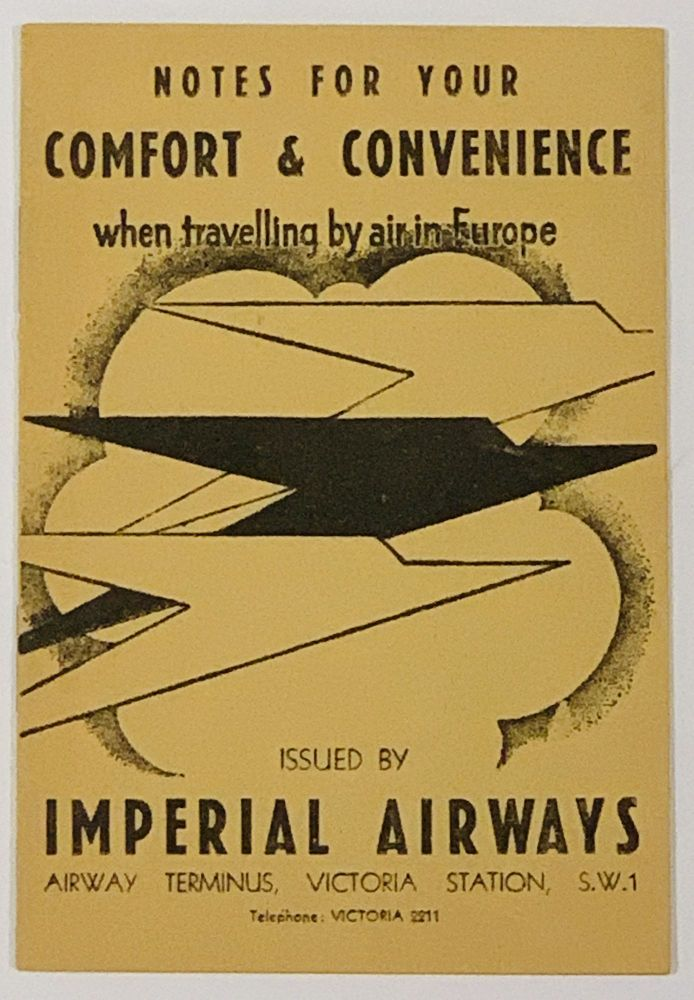 NOTES For YOUR COMFORT & CONVENIENCE When Travelling by Air in Europe.; Issued by Imperial Airways, Airway Terminus, Victoria Station, S.W.1. Commerical Aviation History.