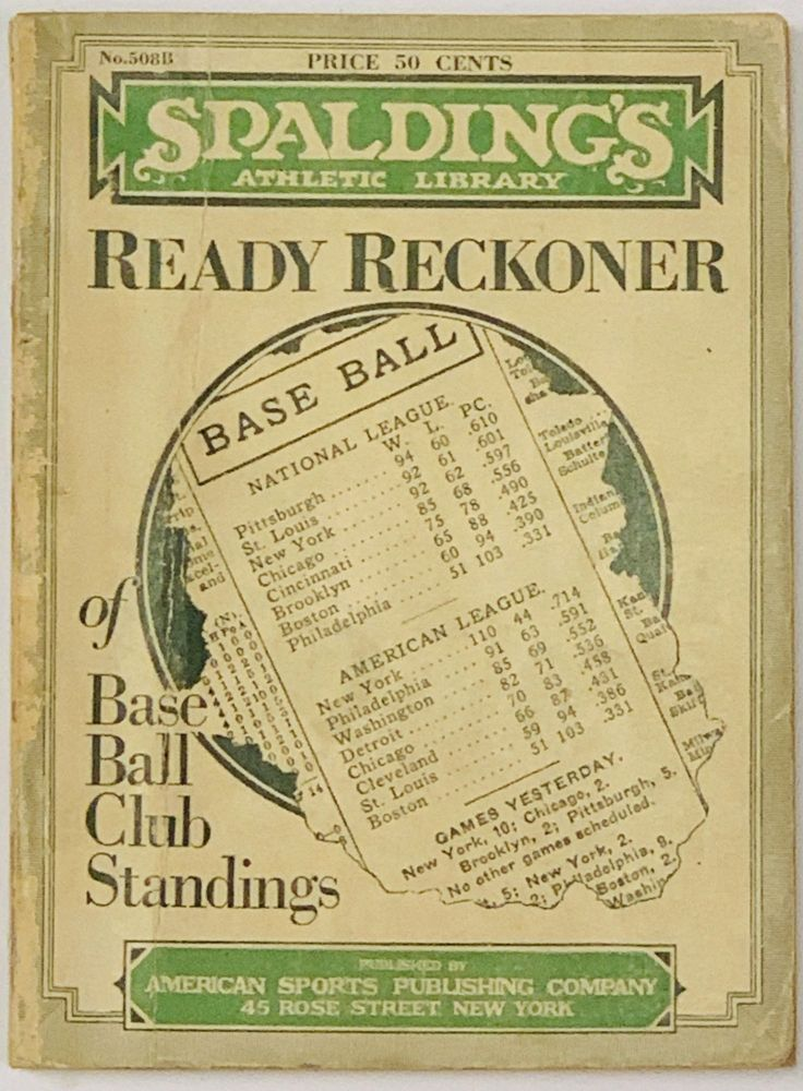 READY RECKONER Of BASE BALL CLUB STANDINGS.; Spalding's Athletic Library. Buff Cover Series. No. 508B. Price 50 cents. Baseball Literature, John B. - Compiler Foster.