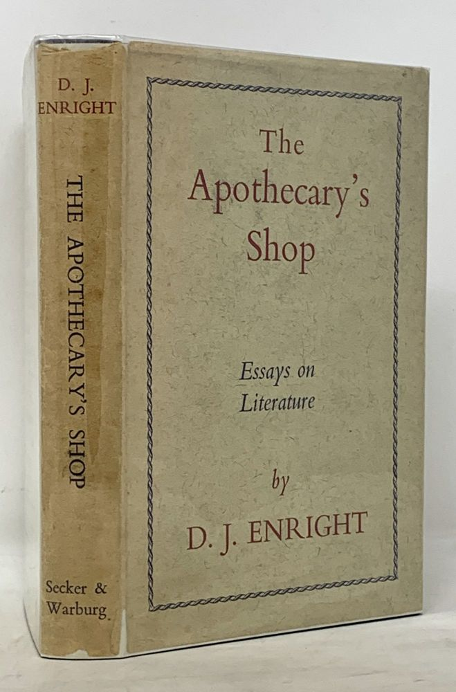 The APOTHECARY'S SHOP. Essays on Literature. D. J. Enright.