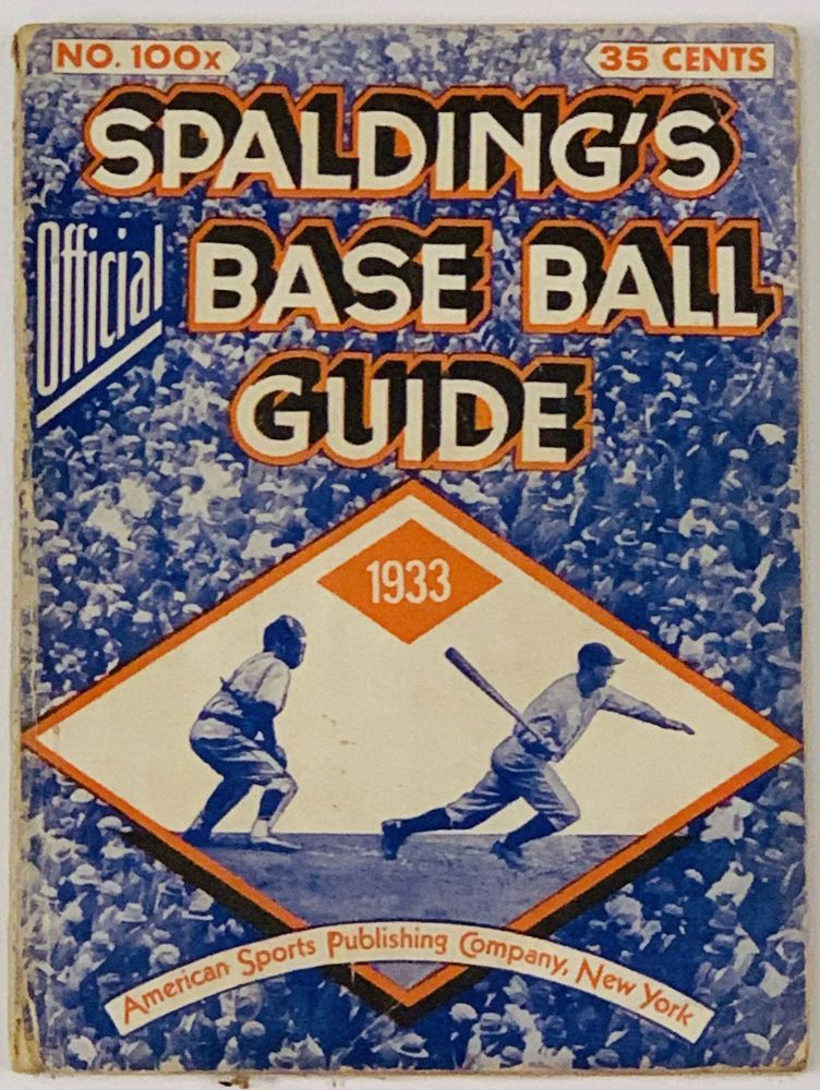 SPALDING'S OFFICIAL BASE BALL GUIDE. Fifty-seventh Year. 1933.; Spalding's Athletic Library. No. 100x. Price 35 cents. Baseball Literature, John B. - Foster.