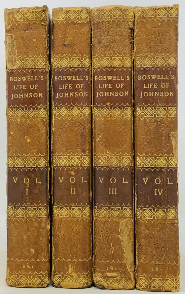 The LIFE Of SAMUEL JOHNSON Comprehending an Account of His Studies and Numerous Works, in Chronological Order; A Series of His Epistolary Correspondence and Conversations with Many Eminent Persons; and Various Original Pieces of His Composition, Never Before Published. The Whole Exhibiting a View of Literature and Literary Men in Great - Britain, for Nearly Half a Century, During Which He Flourished. In Four Volumes. Samuel. 1709 - 1784 Johnson, James Boswell, 1740 - 1795.