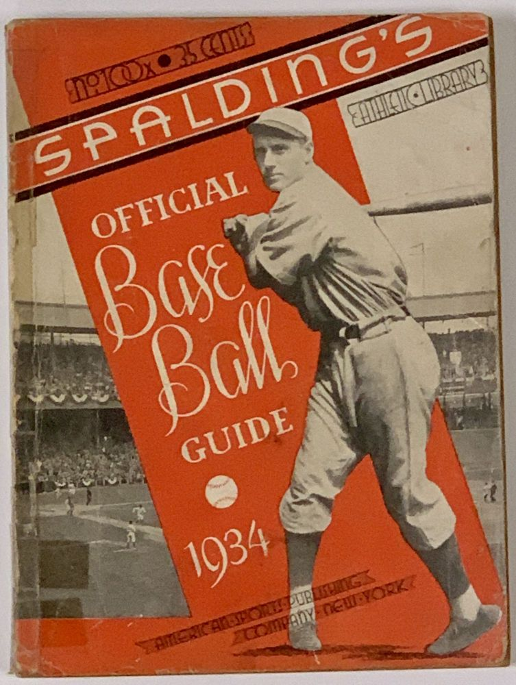 SPALDING'S OFFICIAL BASE BALL GUIDE. Fifty-eighth Year. 1934.; Spalding's Athletic Library. No. 100x. Price 35 cents. Baseball Literature, John B. - Foster.