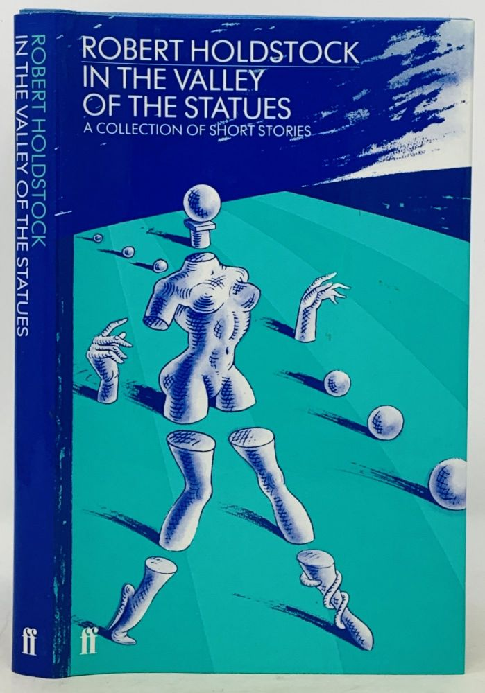 In The VALLEY Of The STATUES. A Collection of Short Stories. Robert Holdstock.