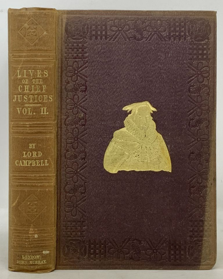The LIVES Of The CHIEF JUSTICES Of ENGLAND. From the Norman Conquest Till the Death of Lord Mansfield. Vol. II [only]. John Lord Campbell.