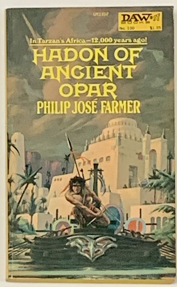 HADON Of ANCIENT OPAR. UY1107. No. 100. Philip José Farmer, 1918 - 2009.