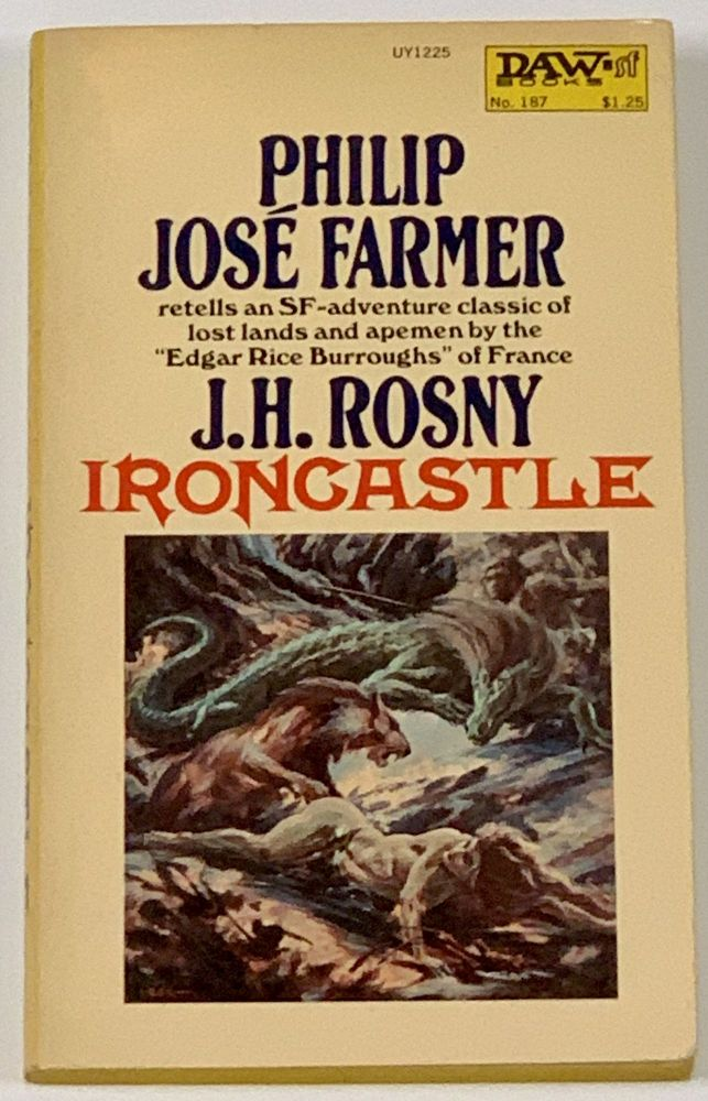 IRONCASTLE. UY1225. No. 187.; Translated and retold in English by Philip José Farmer. Philip José - Farmer, J. H. Rosny, 1918 - 2009.