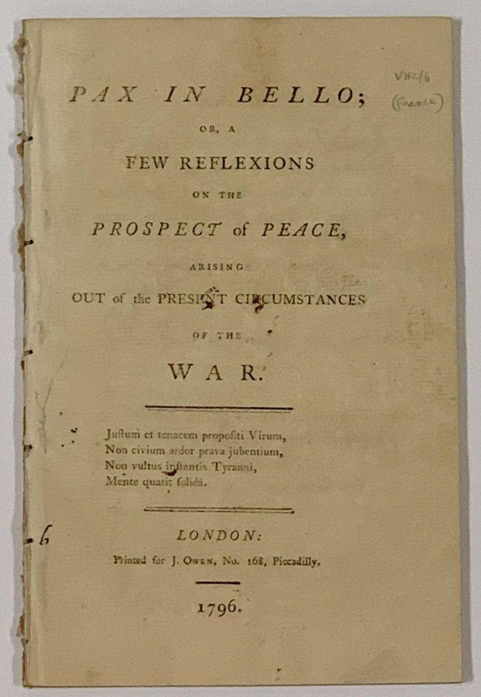 PAX In BELLO; or, A Frew Reflexions on the Prospect of Peace, Arising Out of the Present Circumstances of the War. English History.