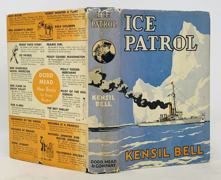 ICE PATROL; Jim Steele's Adventures with the U. S. Coast Guard. Kensil Bell.