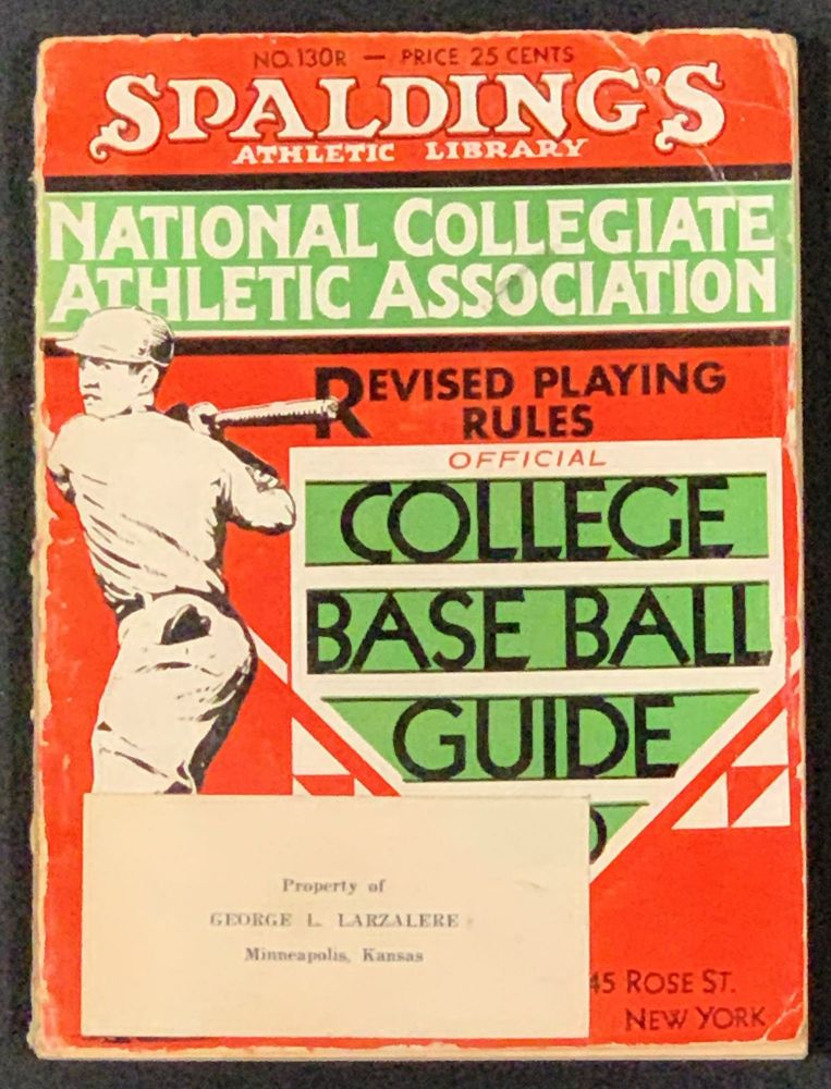 """COLLEGE BASE BALL GUIDE. Containing Official Rules as Recommended by the Rules Committee of the National Collegiate Athletic Assocation. 1930.; Spalding's """"Red Cover"""" Series of Athletic Handbooks. No. 130R. Price 25 cents. Baseball Literature, John B. - Foster."""