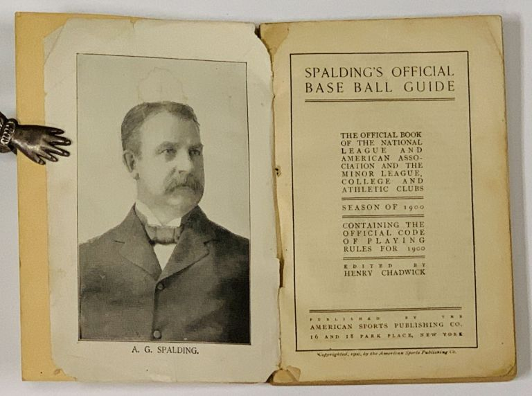 SPALDING'S OFFICIAL BASE BALL GUIDE. Season of 1900.; The Official Book of the National League and American Association and the Minor League, College and Athletic Clubs. Containing the Official Code of Playing Rules for 1900. Baseball Literature, Henry - Chadwick.
