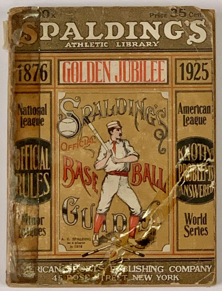 SPALDING'S OFFICIAL BASE BALL GUIDE. The National League Golden Jubilee Issue. 1925.; Spalding's Athletic Library. No. 100x. Price 35 cents. Baseball Literature, John B. - Foster.