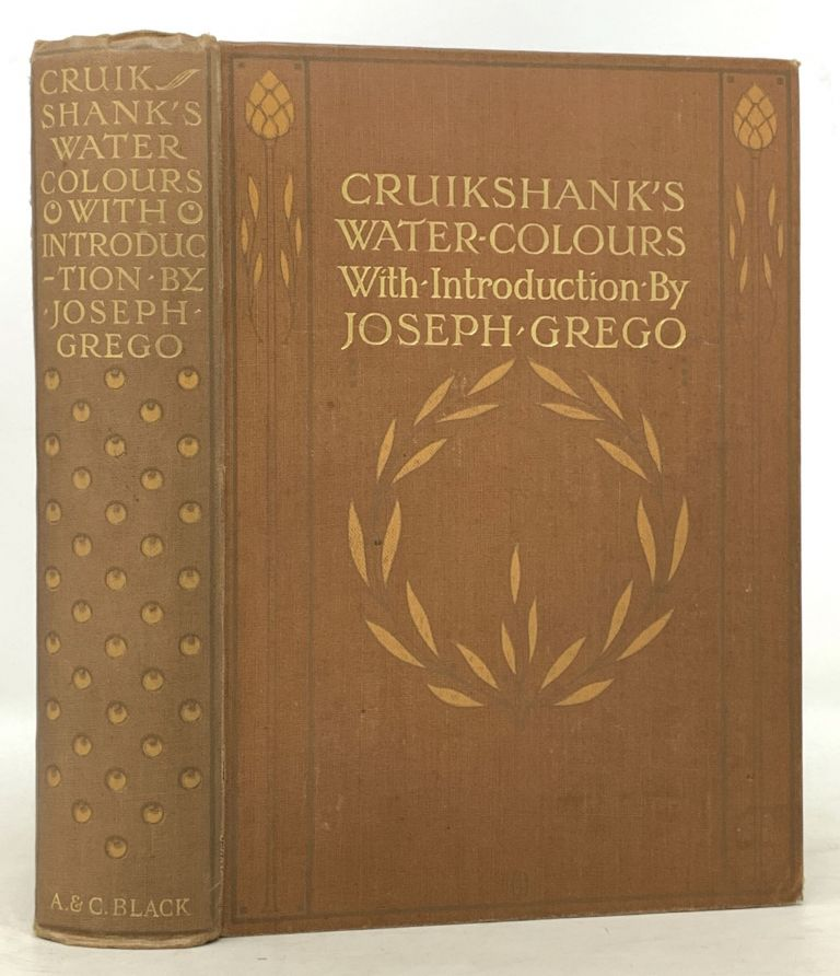 CRUIKSHANK'S WATER COLOURS.; With an Introduction by Joseph Grego. George - Subject. Grego Cruikshank, Joseph - Introduction, 1792 - 1878.