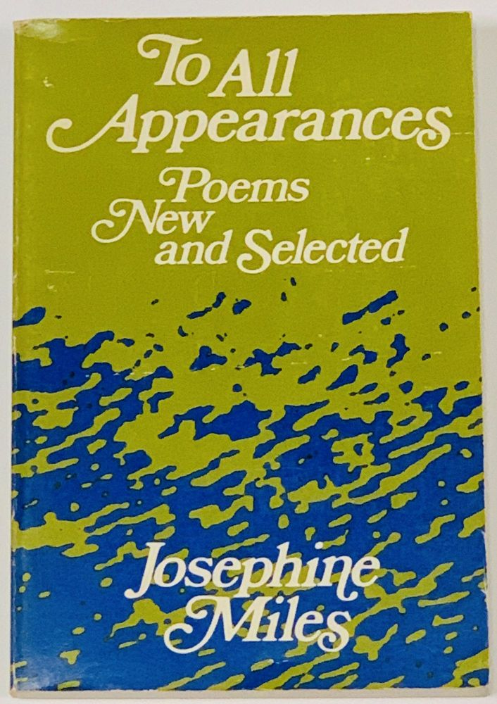 To ALL APPEARANCES. Josephine Miles.