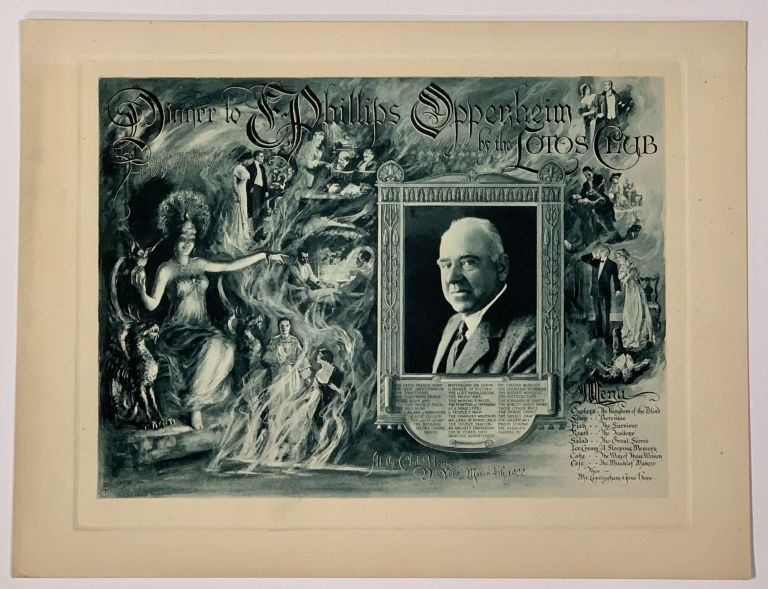 DINNER To E. PHILLIPS OPPENHEIM; By the Lotos Club At the Club House New York March 4th 1922. Souvenir Event Menu, E. Phillips - Honoree. Sindelar Oppenheim, Thomas A. - Artist, 1866 - 1946, 1867 - 1923.