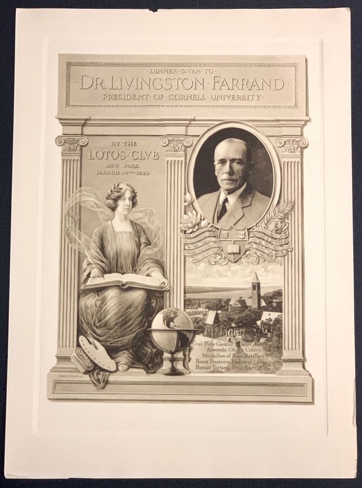 DINNER GIVEN To Dr. LIVINGSTON FARRAND. President of Cornell University.; By the Lotos Club New York March 10th 1923. Souvenir Event Menu, Livingston - Honoree. Sindelar Farrand, Thomas A. - Artist, 1867 - 1939, 1867 - 1923.