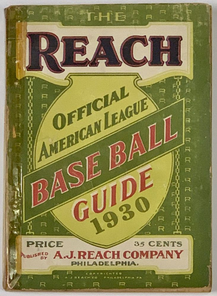 The REACH OFFICIAL AMERICAN LEAGUE BASE BALL GUIDE For 1930.; An Annual Compendium of Base Ball Records. Baseball, James C. - Isaminger.