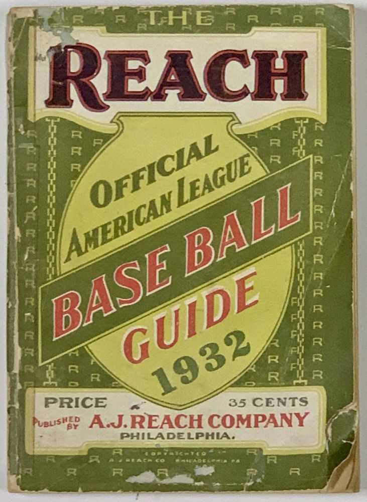 The REACH OFFICIAL AMERICAN LEAGUE BASE BALL GUIDE For 1932.; An Annual Compendium of Base Ball Records. Baseball, James C. - Isaminger.