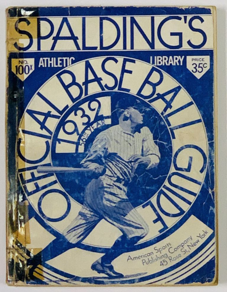 SPALDING'S OFFICIAL BASE BALL GUIDE. Fifty-sixth Year. 1932.; Spalding's Athletic Library. No. 100x. Price 35 cents. Baseball Literature, John B. - Foster.