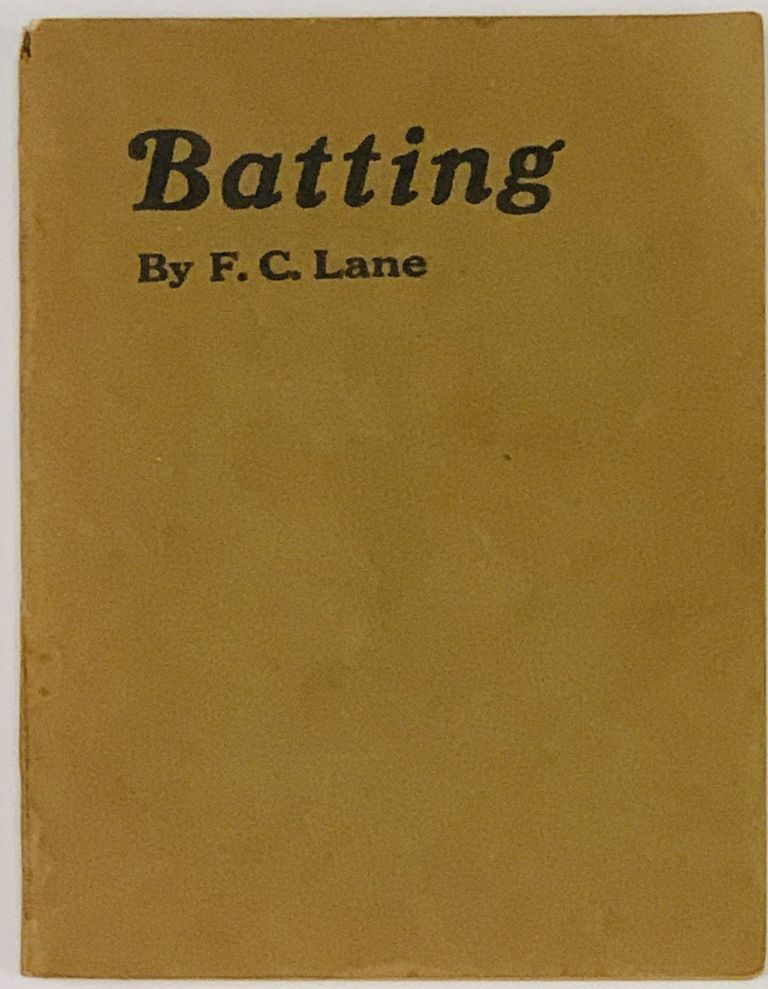 BATTING. One Thousand Expert Opinions on Every Conceivable Angle of Batting Science.; The Secrets of Major League Batting and Useful Hints for Hitters of All Ranks and Ages Collected Over a Period of Fifteen Years From Nearly Three Hundred Famous Players. Baseball Literature, F. C. Lane.