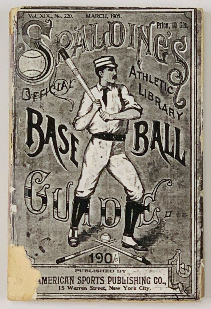 SPALDING'S OFFICIAL BASE BALL GUIDE. 1906; Spalding's Athletic Library. Price 10 cents. Baseball Literature, John B. - Foster.