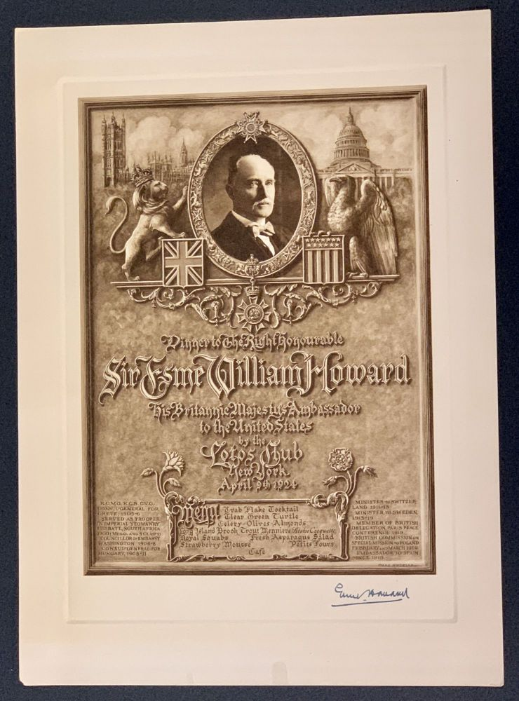 DINNER To The RIGH HONOURABLE SIR ESME WILLIAM HOWARD; His Britannic Majesty's Ambassador to the United States by the Lotos Club New York April 9th 1924. Souvenir Event Menu, Esme William - Honoree. Sindelar Howard, Charles James - Artist, 1863 - 1939, 1875 - 1947.