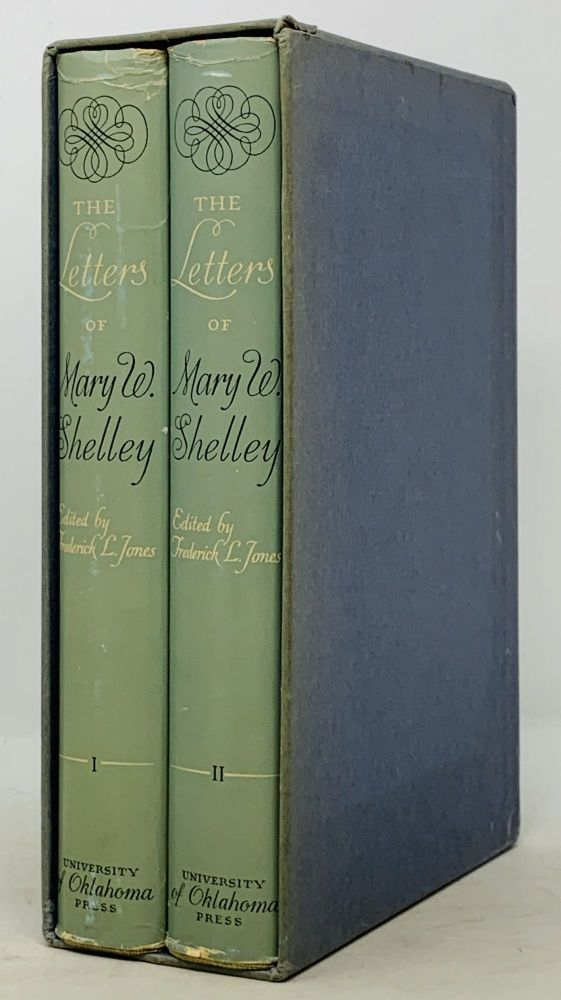 The LETTERS Of MARY W. SHELLEY.; Collected and Edited by Frederick L. Jones. Mary . Jones Shelley, Frederick L. -, 1797 - 1851.