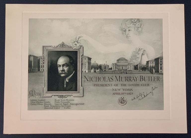 DINNER GIVEN To NICHOLAS MURRAY BUTLER. President of The Lotos Club.; New York April 14th 1923. Souvenir Event Menu, Nicholas Murray - Honoree Butler, 1862 - 1947.