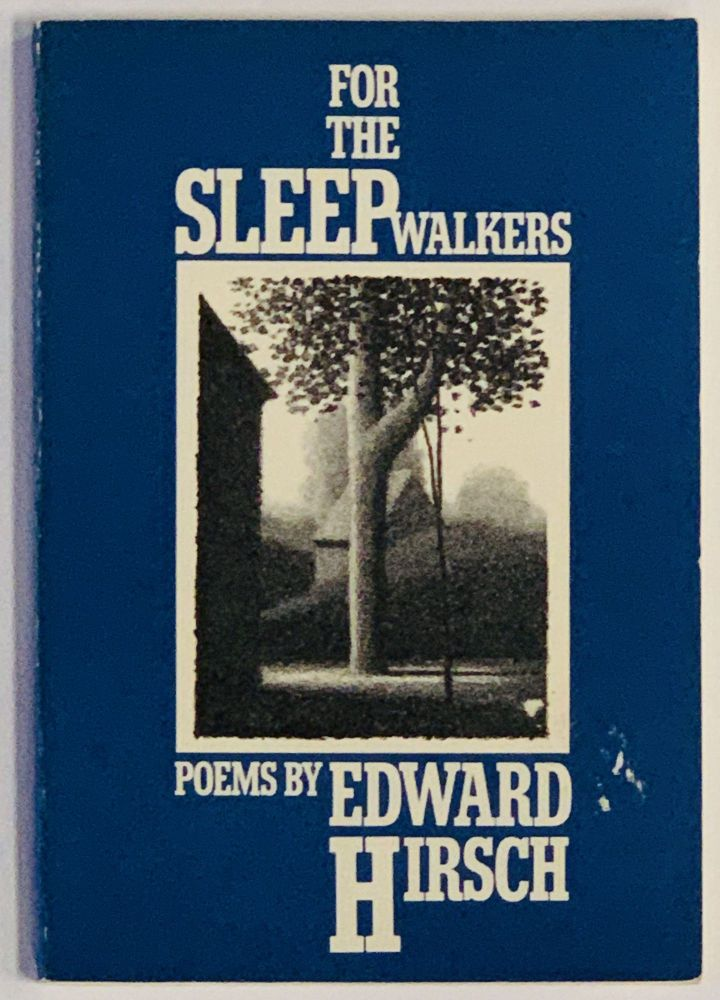For The SLEEPWALKERS. Poems. Edward Hirsch.