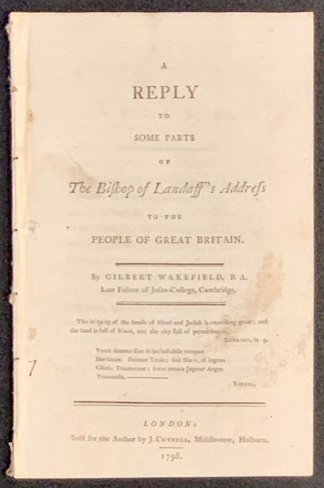 A REPLY To SOME PARTS Of The BISHOP Of LANDAFF'S ADDRESS to the People of Great Britain. Gilbert . Watson Wakefield, Lord Bishop of Landaff, , 1765 - 1801, ichard, 1737 - 1816.