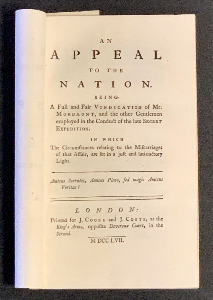 An APPEAL To The NATION. Being a Full and Fair Vindication of Mr. Mordaunt, and other Gentlemen employed in the Conduct of the late Secret Expedition.; In Which Circumstances relating to the Miscarriages of that Affair, are set in a just and satisfactory Light. John Mordaunt, - Subject. ., 1697 - 1780, Robert Walpole, Earl of Orford. 1676 - 1745.