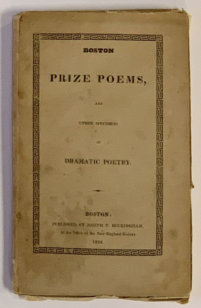 'Untitled Ode' [as published in] BOSTON PRIZE POEMS and Other Specimens of Dramatic Poetry. Henry Wadsworth. 1807 - 1882 Longfellow, Charles - Prize Winner - Contributor. Sprague.