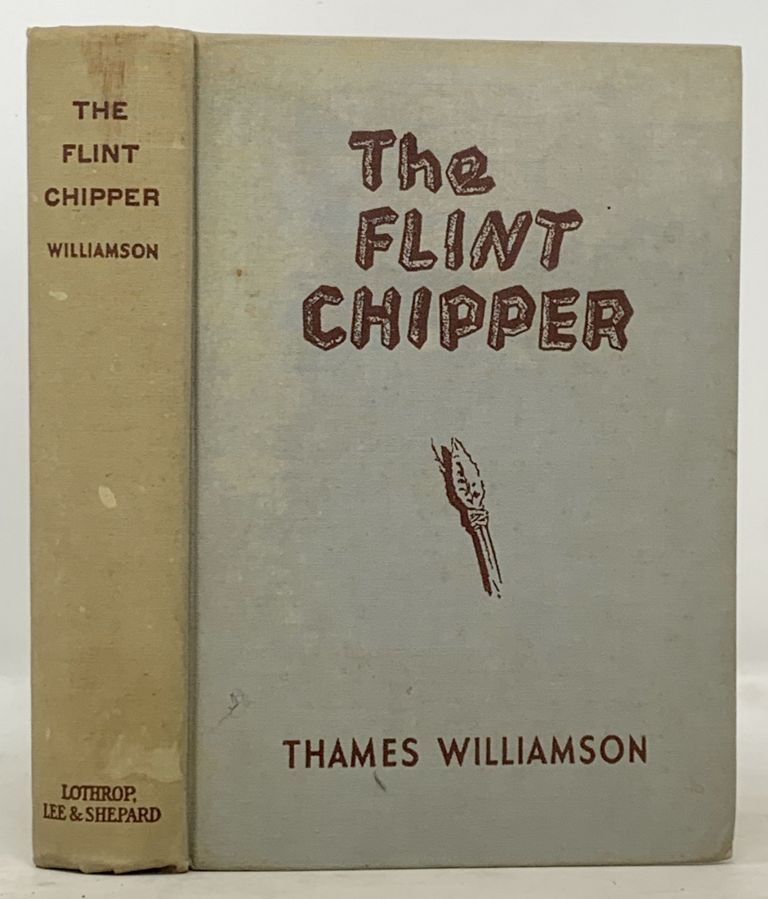 The FLINT CHIPPER. Thames Williamson.