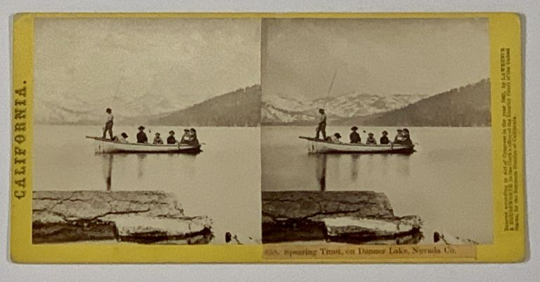 CALIFORNIA-- 858. Spearing Trout, on Donner Lake, Nevada Co. California Stereoview, Thomas . Lawrence Houseworth, George S., 1828 - 1915.
