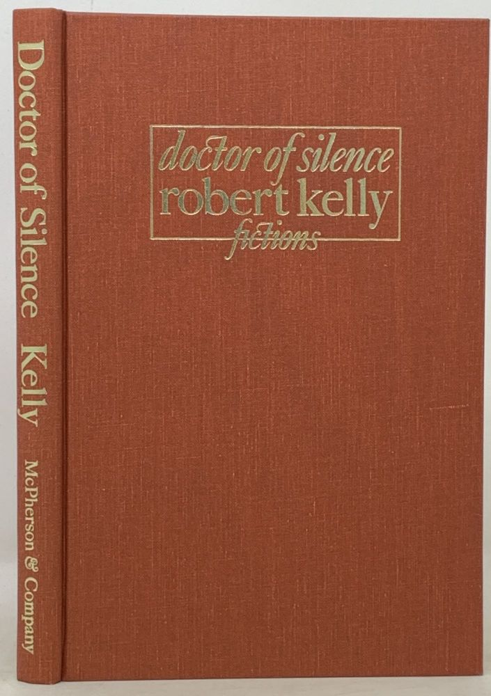 DOCTOR Of SILENCE. Fictions. Robert Kelly.
