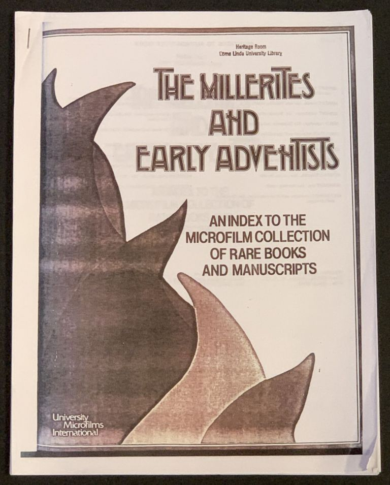 The MILLERITES And EARLY ADVENTISTS. An Index to the Microfilm Collection of Rare Books and Manuscripts. Jean - Ed Hoornstra.
