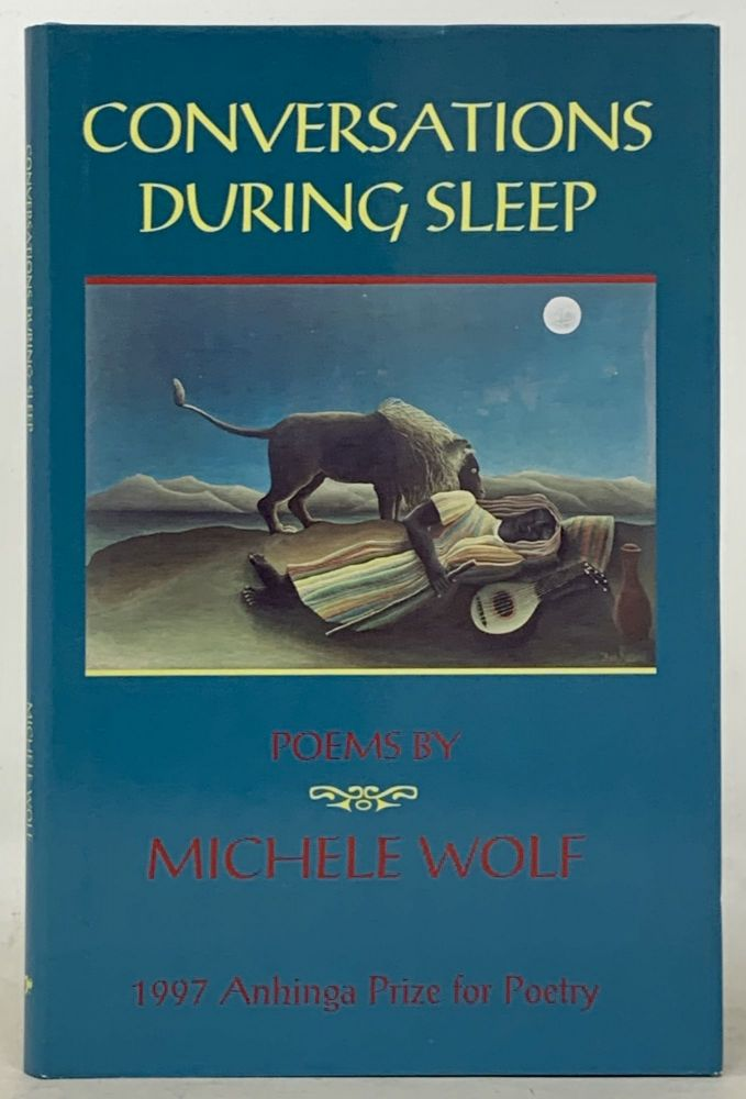 CONVERSATIONS DURING SLEEP. Poems by Michele Wolf.; 1997 Anhinga Prize for Poetry. Selected by Peter Meinke. Michele. Meinke Wolf, Peter - Compiler.