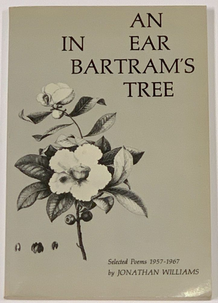 An EAR In BARTRAM'S TREE. Selected Poems 1957 - 1967. Jonathan. Davenport Williams, Guy - Contributor.