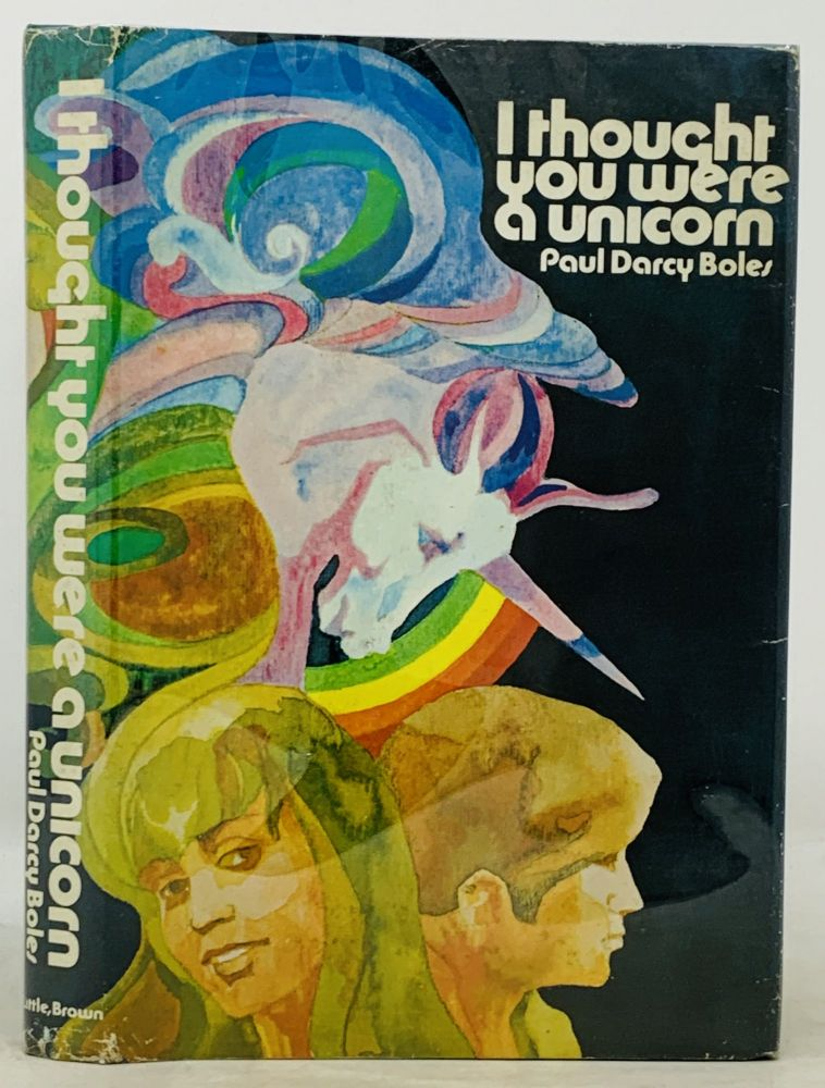 I THOUGHT YOU WERE A UNICORN and Other Stories. Paul Darcy Boles.