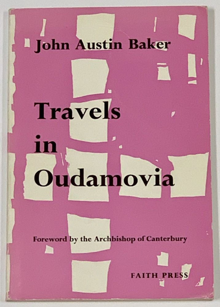 TRAVELS In OUDAMOVIA.; Foreword by the Archbishop of Canterbury. John Austin Baker.