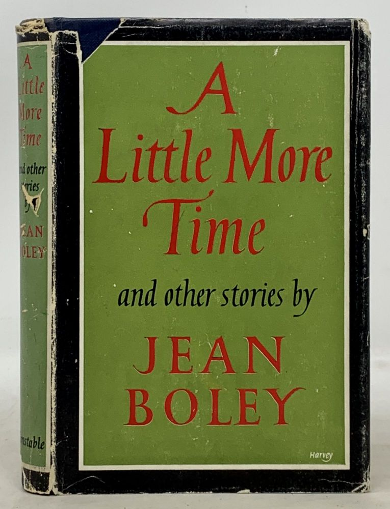 A LITTLE MORE TIME And Other Stories. Jean Boley.