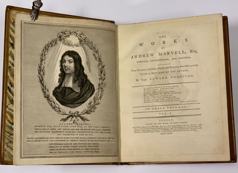 The WORKS Of ANDREW MARVELL, Esq. Poetical, Controversial, and Political, Containing Many Original Letters, Poems, and Tracts, never before Printed, With a New Life of the Author, by Capt. Edward Thompson.; In Three Volumes. Andrew . Thompson Marvell, Edward -, 1621 - 1678.