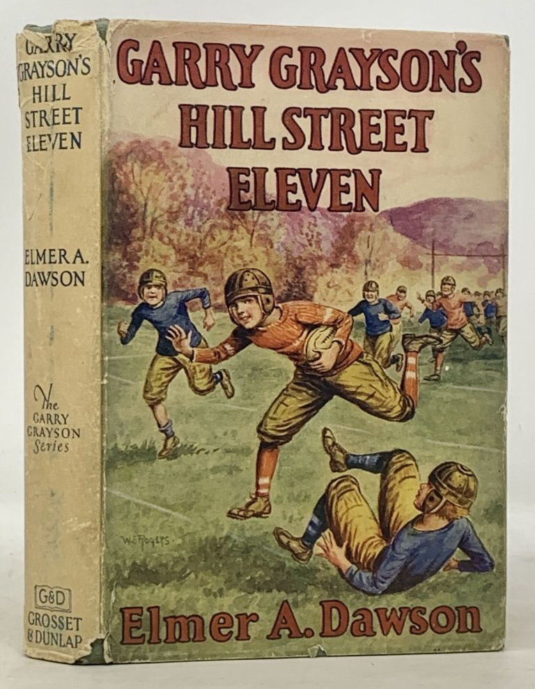 GARRY GRAYSON'S HILL STREET ELEVEN of The Football Boys of Lenox. Garry Greyson Series #1. Elmer A. Dawson.