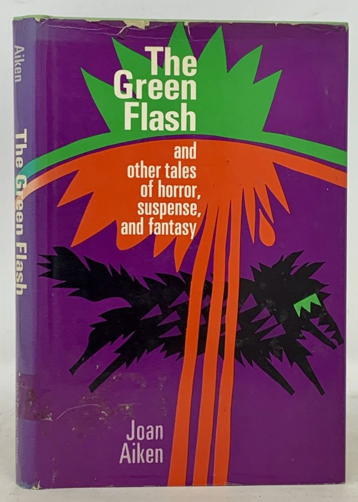 The GREEN FLASH. And Other Tales of Horror, Suspense, and Fantasy. Joan Aiken.