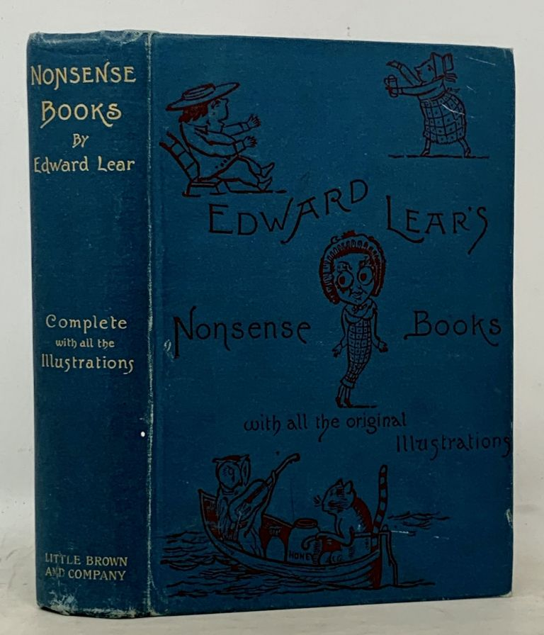 NONSENSE BOOKS.; I. A Book of Nonsense. II. Nonsense Songs, Stories, Botany and Alphabets. III. More Nonsense Pictures, Rhymes, Botany, etc. IV. Laughable Lyrics: A Fresh Book of Nonsense Poems, Songs, Botany, Etc. Edward Lear, 1812 - 1888.