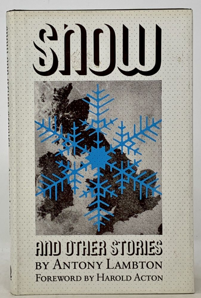 SNOW And Other Stories.; Foreword by Harold Acton. Antony. Acton Lambton, Harold - Contributor.