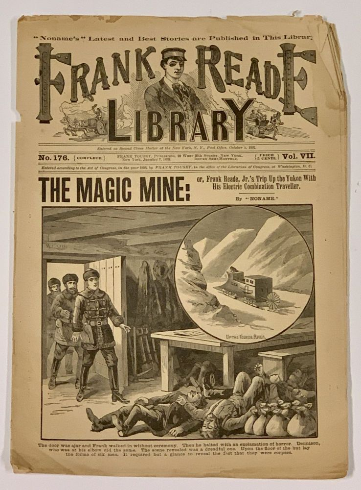 """The MAGIC MINE: or, Frank Reade, Jr's Trip Up the Yukon With His Electric Combination Traveller. Frank Reade Library. Vol. VII. No. 176. January 7, 1898. Dime Novel, """"Noname."""", Luis. 1863 - 1939 pseudonym for Senarens."""